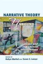 Narrative Theory Unbound: Queer And Feminist Interventions