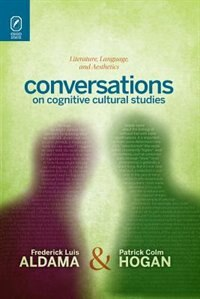 Conversations On Cognitive Cultural Studies: Literature, Language, And Aesthetics