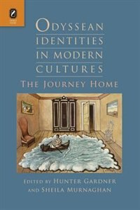 Odyssean Identities In Modern Cultures: The Journey Home