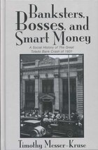 Banksters Bosses Smart Money: Social History Of Great Toledo Bank Cras