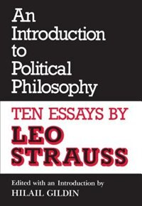 An Introduction to Political Philosophy: Ten Essays by Leo Strauss