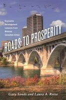 Roads to Prosperity: Economic Developement Lessons from Midsize Canadian Cities