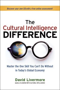 The Cultural Intelligence Difference: Master the One Skill You Can't Do Without in Today's Global…