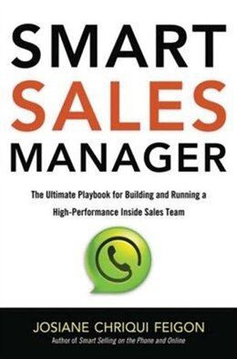 Book Smart Sales Manager: The Ultimate Playbook for Building and Running a High-Performance Inside Sales… by Josiane Chriqui Feigon