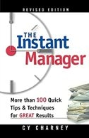 The Instant Manager: More Than 100 Quick Tips and Techniques for Great Results, Revised Edition