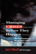Managing Crises Before They Happen: What Every Executive and Manager Needs to Know about Crisis…