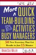 More Quick Team-Building Activities for Busy Managers: 50 New Exercises That Get Results in Just 15 Minutes by Brian Cole Miller