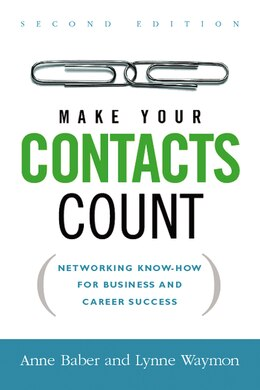 Book Make Your Contacts Count: Networking Know-How for Business and Career Success by Anne Baber