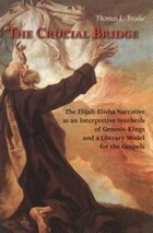 The Crucial Bridge; The Elijah-Elisha Narrative as an Interpretative Synthesis of Genesis-Kiings…