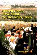 The Pilgrim's New Guide to the Holy Land