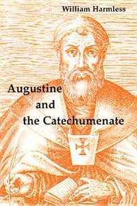Augustine & the Catechumenate