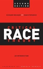 "Critical Race Theory: ""an Introduction, Second Edition"""
