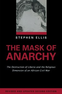 The Mask of Anarchy Updated Edition: The Destruction of Liberia and the Religious Dimension of an…