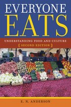 """Everyone Eats: """"understanding Food And Culture, Second Edition"""""""