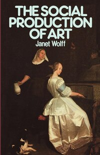 The Social Production of Art: Second Edition