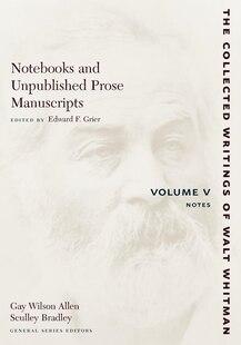 Notebooks and Unpublished Prose Manuscripts: Volume V: Notes