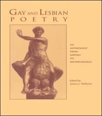 Book Gay and Lesbian Poetry: An Anthology from Sappho to Michelangelo by James J. Wilhelm