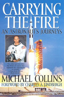 Book Carrying the Fire: An Astronaut's Journey by Michael Collins