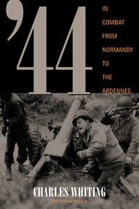 44: In Combat from Normandy to the Ardennes