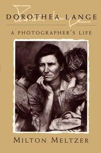 Dorothea Lange: A Photographer's Life