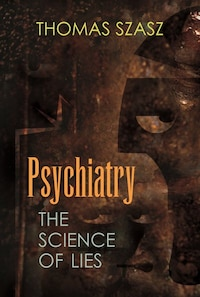 Psychiatry: The Science of Lies