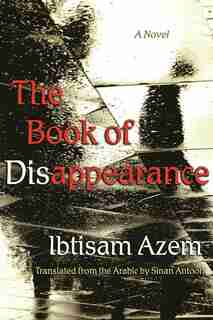 The Book Of Disappearance: A Novel by Ibtisam Azem