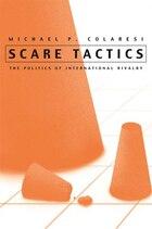 Scare Tactics: The Politics Of International Rivalry
