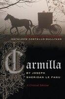 Carmilla: A Critical Edition