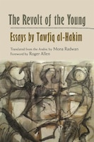 The Revolt Of The Young: Essays By Tawfiq Al-hakim