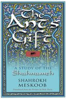 The Ant's Gift: A Study Of The Shahnameh