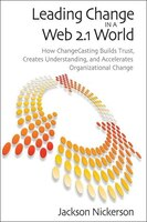 Leading Change in a Web 2.1 World: How ChangeCasting Builds Trust, Creates Understanding, and…