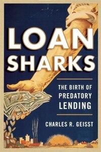 Loan Sharks: The Birth of Predatory Lending