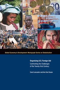 Organizing U.S. Foreign Aid: Confronting the Challenges of the Twenty-First Century