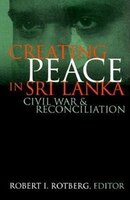 Creating Peace in Sri Lanka: Civil War and Reconciliation