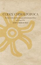 Codex Chimalpopoca: The Text in Nahuatl with a Glossary and Grammatical Notes
