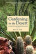 Gardening in the Desert: A Guide to Plant Selection and Care by Mary Irish