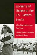 Women and Change at the U.S.-Mexico Border: Mobility, Labor, and Activism