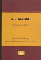 J.D. Salinger - American Writers 51: University of Minnesota Pamphlets on American Writers