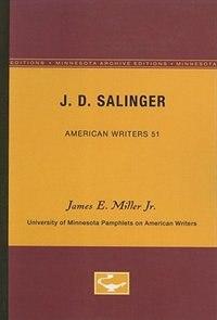 J.D. Salinger - American Writers 51: University of Minnesota Pamphlets on American Writers