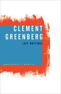 Clement Greenberg, Late Writings