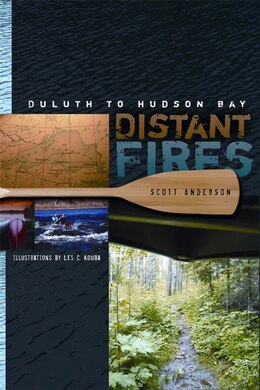 Book Distant Fires: Duluth to Hudson Bay by Scott Anderson