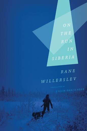 On the Run in Siberia by Rane Willerslev