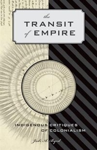 The Transit of Empire: Indigenous Critiques of Colonialism
