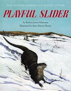 Playful Slider: The North American River Otter