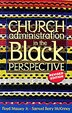 Church Administration In The Black Perspective by Floyd Massey