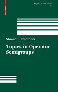 Topics in Operator Semigroups
