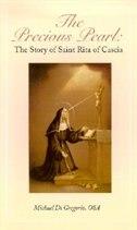 The Precious Pearl: The Story Of Saint Rita Of Cascia