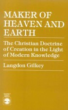 Maker of Heaven and Earth: The Christian Doctrine of Creation in the Light of Modern Knowledge