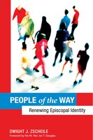 People Of The Way: Renewing Episcopal Identity: Renewing Episcopal Identity