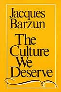 The Culture We Deserve